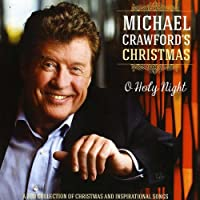 Michael Crawford's Christmas-O Holy Night