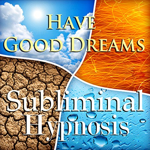 Have Good Dreams with Subliminal Affirmations audiobook cover art