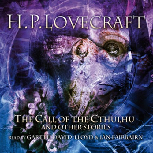 The Call of the Cthulhu and Other Stories                   By:                                                                                                                                 H. P. Lovecraft                               Narrated by:                                                                                                                                 Gareth David-Lloyd,                                                                                        Ian Fairbairn                      Length: 1 hr and 54 mins     25 ratings     Overall 3.8