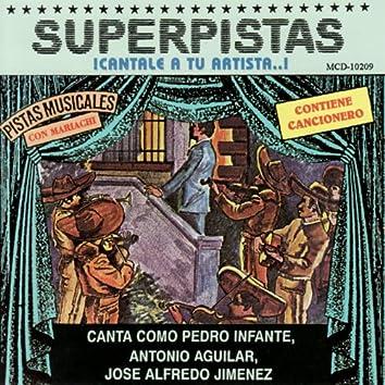 Superpistas - Canta Como Pedro Infante, Antonio Aguilar, Jose Alfredo Jimenez