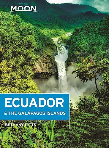 Moon Ecuador & the Galapagos Islands (Seventh Edition) (Moon Ecuador and the Galapagos Islands) [Idioma Inglés] (Moon Travel Guides)