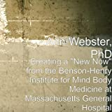 """Creating a """"New Now"""" from the Benson-Henry Institute for Mind Body Medicine at Massachusetts General Hospital"""