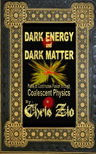 Dark Energy and Dark Matter: Paths to continuous fusion through coalescent physics