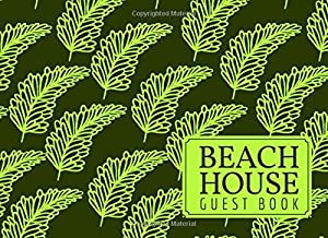 """Beach House Guest Book: Classic Reservations Organizer Logbook for Beach and B&B Visitors, Vacation and Holiday House Booking Record and Memories ... 8.25""""x6"""" 120 Pages. (Beach Guest Books)"""