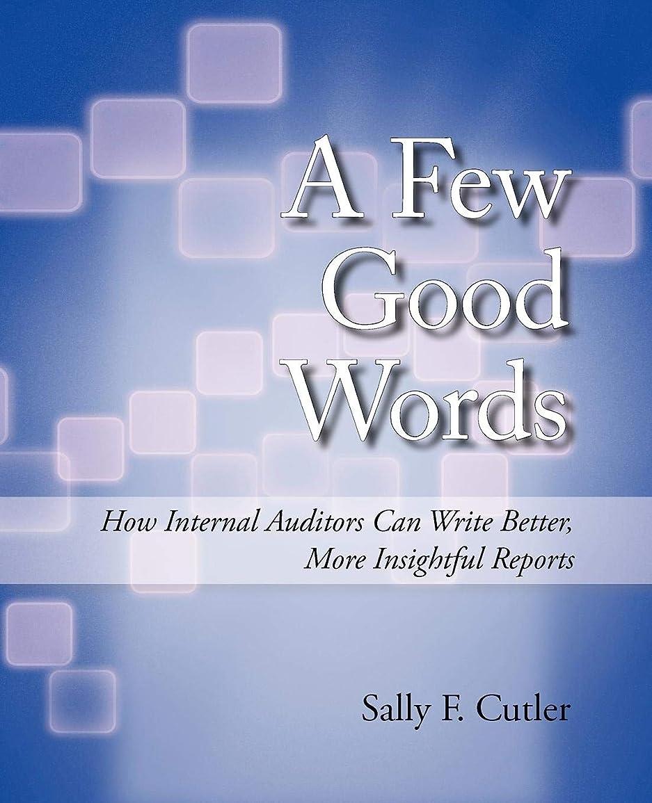 区別する獲物情熱的A Few Good Words: How Internal Auditors Can Write Better, More Insightful Reports