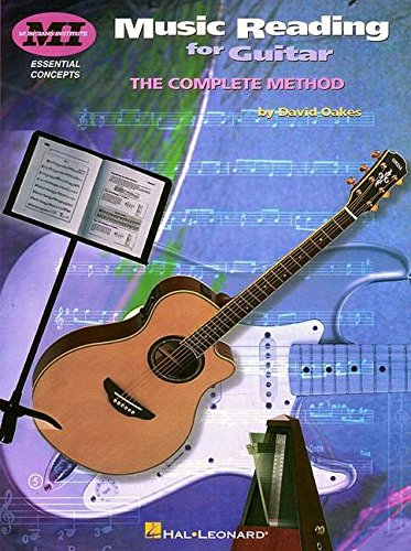 Music Reading for Guitar: The Complete Method (Essential Concepts): Essential Concepts Series
