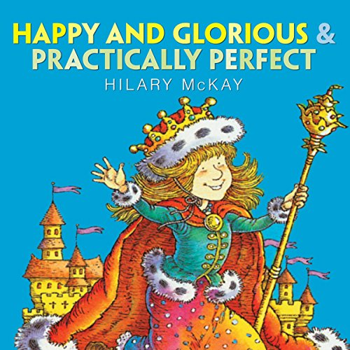 Happy and Glorious & Practically Perfect audiobook cover art