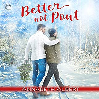 Better Not Pout                   By:                                                                                                                                 Annabeth Albert                               Narrated by:                                                                                                                                 Sean Crisden                      Length: 6 hrs and 4 mins     77 ratings     Overall 4.6