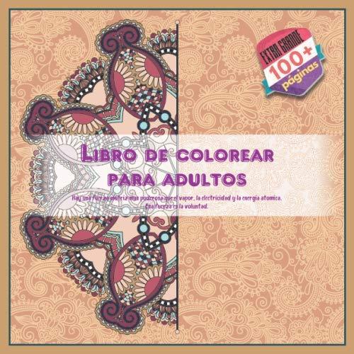 Libro de colorear para adultos - Hay una fuerza motriz mas poderosa...
