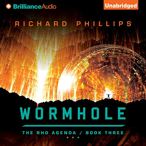 Wormhole     The Rho Agenda, Book 3              By:                                                                                                                                 Richard Phillips                               Narrated by:                                                                                                                                 MacLeod Andrews                      Length: 13 hrs and 11 mins     2,552 ratings     Overall 4.4