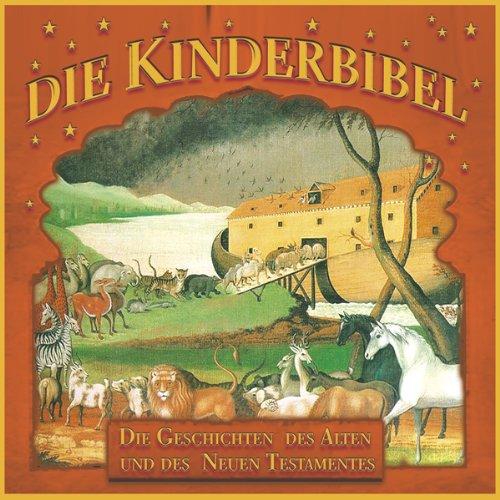 Die Kinderbibel. Die Geschichten des Alten und des Neuen Testamentes Titelbild
