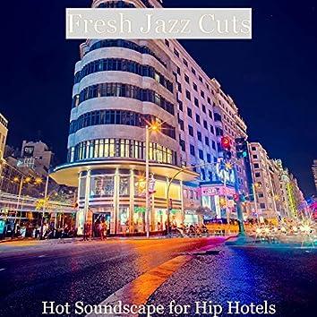 Hot Soundscape for Hip Hotels