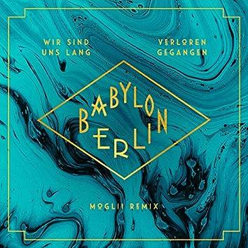 "Wir sind uns lang verloren gegangen (feat. Natalia Mateo) [Moglii Remix] [Music from the Original TV Series ""Babylon Berlin""]"