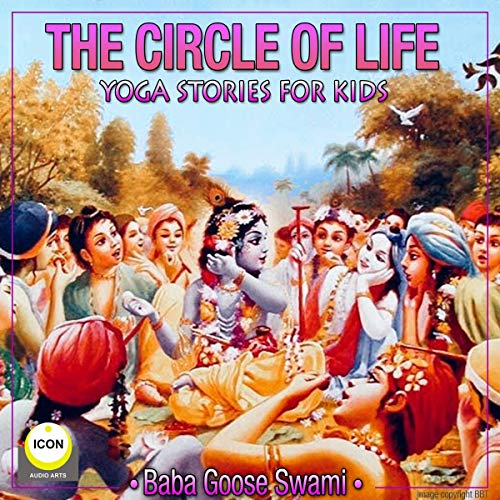 The Circle of Life - Yoga Stories for Kids cover art