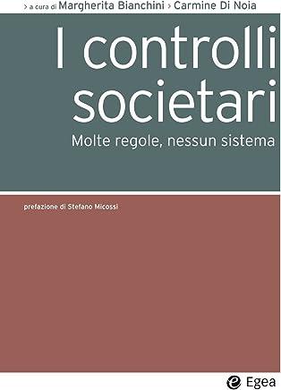 I controlli societari: Molte regole, nessun sistema (Società)
