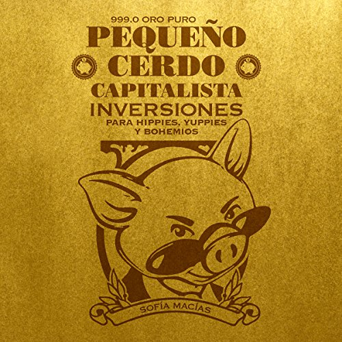 Couverture de Pequeño cerdo capitalista: Inversiones [Little Capitalist Pig: Investments]