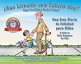 ¿has Llenado Una Cubeta Hoy?: Una Guía Diaria de Felicidad Para Niños...