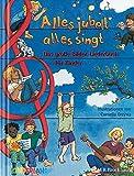 Alles jubelt, alles singt: Das große Bilder-Liederbuch für die ganze Familie