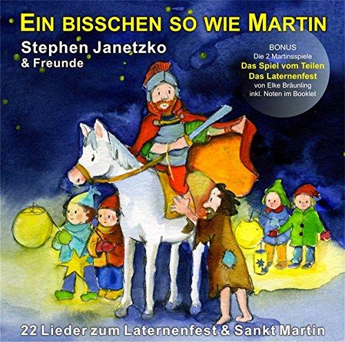 Ein bisschen so wie Martin: 22 Lieder zum Laternenfest & Sankt Martin