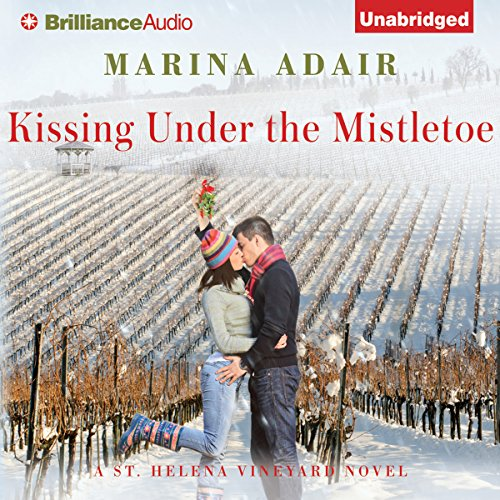 Kissing Under the Mistletoe: A St. Helena Vineyard Novel, Book 1 audiobook cover art