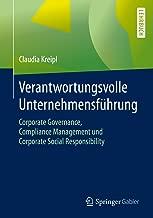 Verantwortungsvolle Unternehmensführung: Corporate Governance, Compliance Management und Corporate Social Responsibility (German Edition)