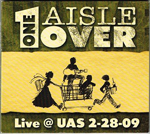 One Aisle Over Live @ UAS 2-28-09