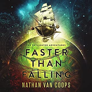Faster Than Falling     The Skylighter Adventures              By:                                                                                                                                 Nathan Van Coops                               Narrated by:                                                                                                                                 Jayme Mattler                      Length: 15 hrs and 10 mins     4 ratings     Overall 3.3