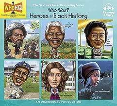 Who Was? Heroes of Black History (Frederick Douglass, Nelson Mandela, Rosa Parks, Jackie Robinson, Harriet Beecher Stowe, Underground Railroad)