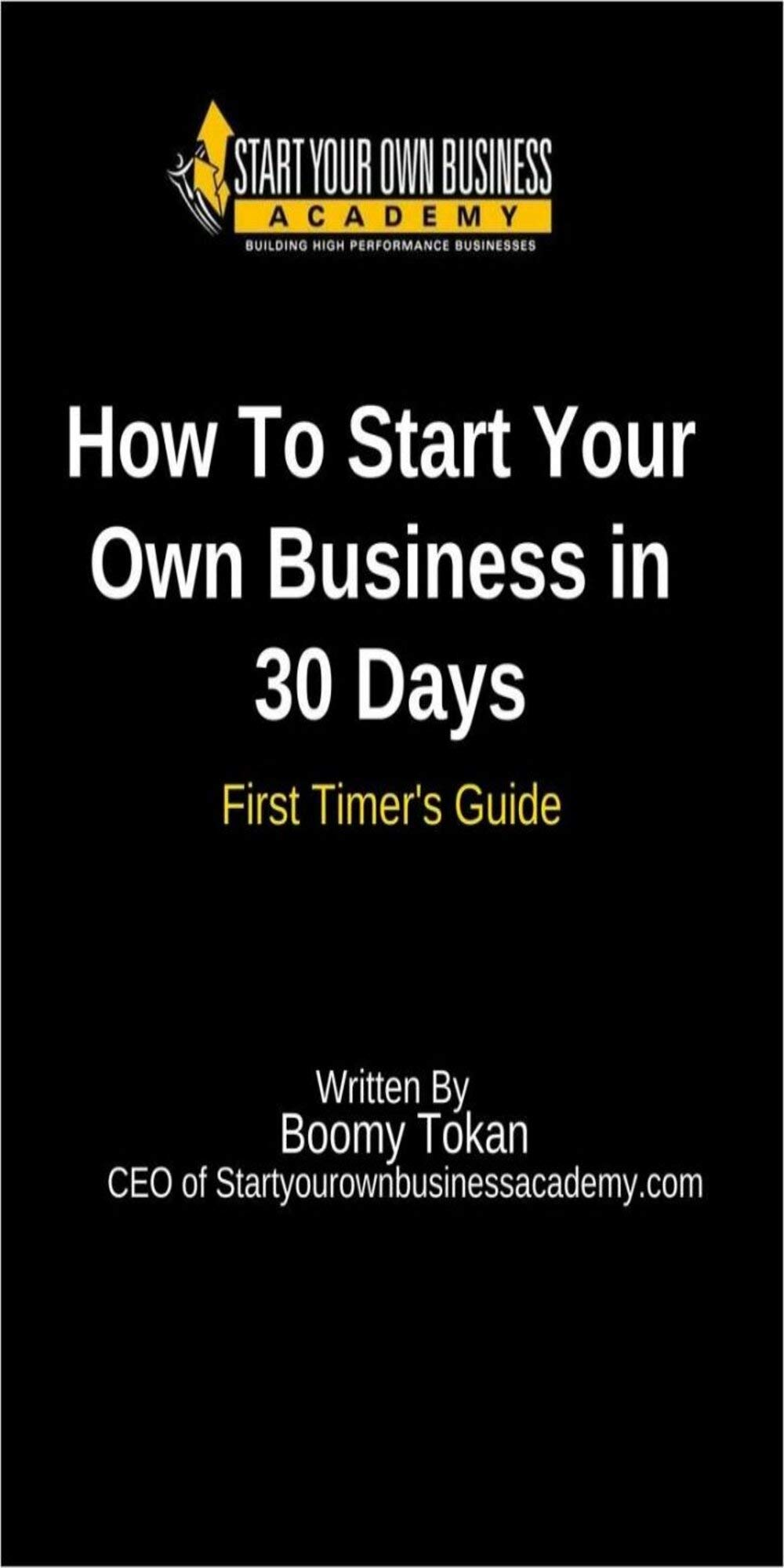 First Timer's Guide '' How to start your own business in 30 days ''