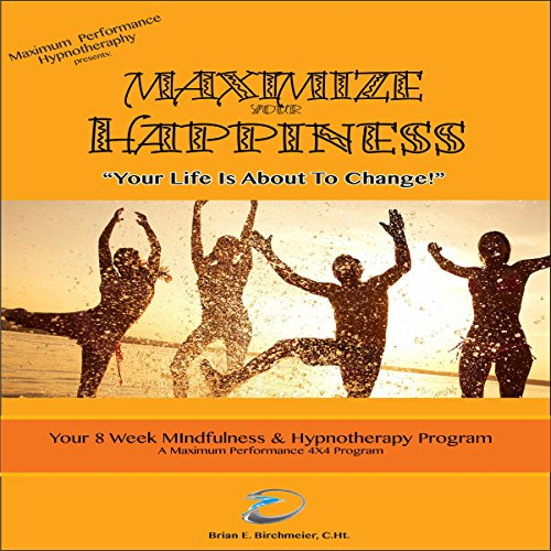 Maximize Your Happiness audiobook cover art