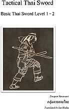 Tactical Thai Sword: Basic Thai Sword Level 1-2
