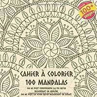 Cahier à colorier 100 Mandalas - On ne peut comprendre la vie qu'en regardant en arrière; on ne peut la vivre qu'en regardant en avant.