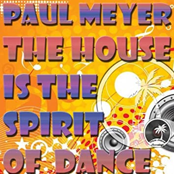 The House Is The Spirit Of Dance