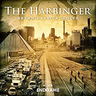 Endgame     The Harbinger, Book 8              Written by:                                                                                                                                 Bryan Patrick Wolfe                               Narrated by:                                                                                                                                 Michael Ahr                      Length: 10 hrs and 48 mins     Not rated yet     Overall 0.0