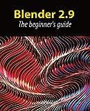 Blender 2.9: The beginner's guide (English Edition)
