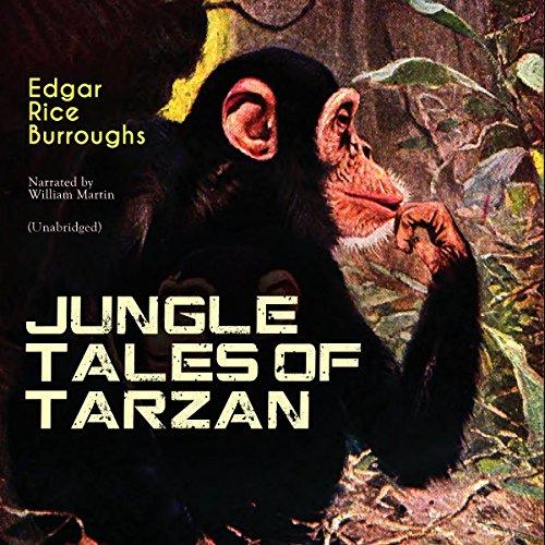 Jungle Tales of Tarzan (Tarzan: Narrated by William Martin 0) audiobook cover art