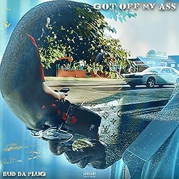 Got Off My Ass (Single)