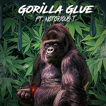 Gorilla Glue (feat. Notorious T)