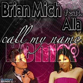 Call My Name (feat. Alla) [Andreas Remix]