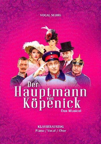 Stang, Heiko: Der Hauptmann von Köpenick - das Musical : Klavierauszug