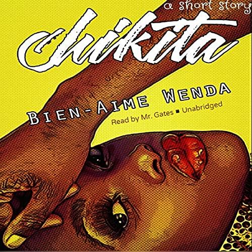 Chikita Audiobook By Bien-Aime Wenda cover art