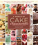 A World of Cake: 150 Recipes for Sweet Traditions from Cultures Near and Far; Honey cakes to flat...