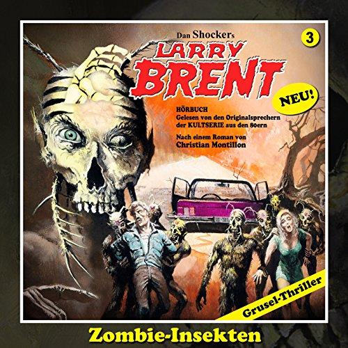 Zombie-Insekten     Larry-Brent-Hörbuch 3              By:                                                                                                                                 Christian Montillon                               Narrated by:                                                                                                                                 Wolfgang Rüter,                                                                                        Rainer Schmitt,                                                                                        Rüdiger Schulzki,                   and others                 Length: 2 hrs and 44 mins     Not rated yet     Overall 0.0