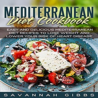 Mediterranean Diet Cookbook     Easy and Delicious Mediterranean Diet Recipes to Lose Weight and Lower Your Risk of Heart Disease              By:                                                                                                                                 Savannah Gibbs                               Narrated by:                                                                                                                                 sangita chauhan                      Length: 1 hr and 42 mins     2 ratings     Overall 5.0