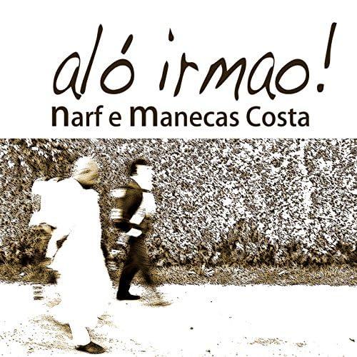Narf e Manecas Costa