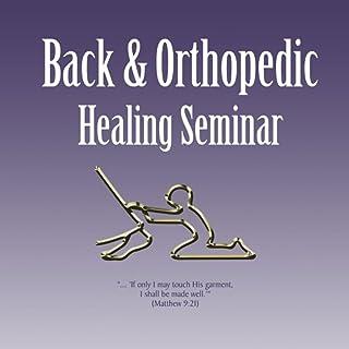 Back and Orthopedic Healing Seminar