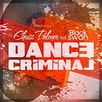 Dance Criminal (feat. Black Swan)