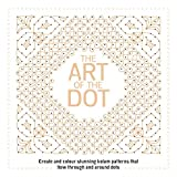 The Art of the Dot: Create and Colour Stunning Kolam Patterns That Flow Through and Around...