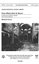 Transcontinental Music Even When God Is Silent SATB composed by Michael Horvit