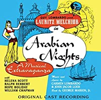 Arabian Nights (Original Cast Recording) by Lauritz Melchior (2008-07-08)